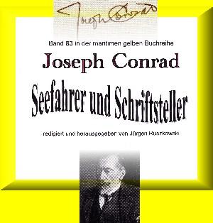 Joseph Conrad: Joseph Conrad - Seefahrer und Schriftsteller