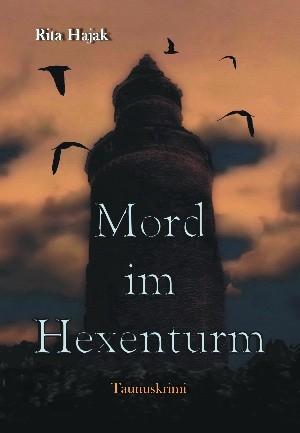 Rita Hajak: Mord im Hexenturm