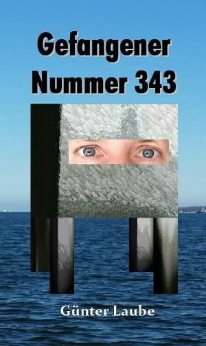 Günter Laube: Gefangener Nummer 343