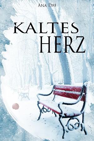 Ana Dee: Kaltes Herz