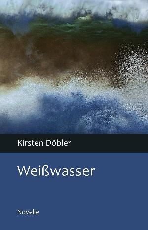 Kirsten Döbler: Weißwasser