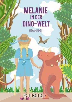 Paul Baldauf: Melanie in der Dino-Welt