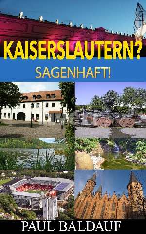Paul Baldauf: Kaiserslautern? Sagenhaft!