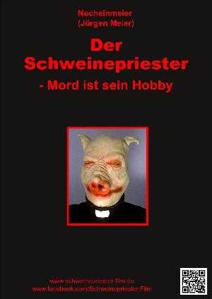 Jürgen Meier: Der Schweinepriester - Mord ist sein Hobby