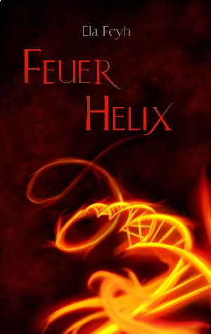 Ela Feyh: Feuerhelix