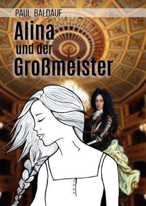 Paul Baldauf: Alina und der Großmeister