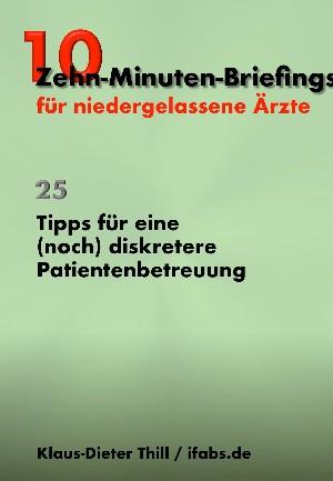 Klaus-Dieter Thill: Tipps für eine (noch) diskretere Patientenbetreuung