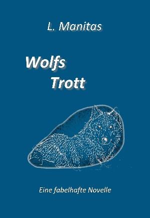L. Manitas: Wolfs Trott