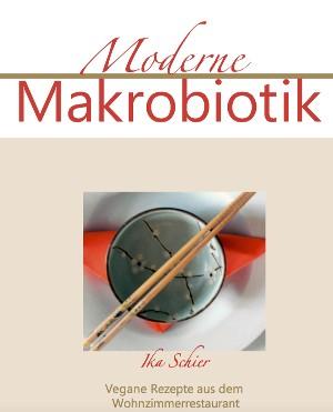 Ika Schier: Moderne Makrobiotik