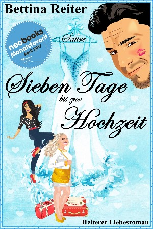 Bettina Reiter: Sieben Tage bis zur Hochzeit