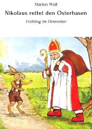 Marion Wolf: Nikolaus rettet den Osterhasen