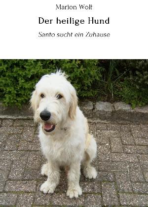 Marion Wolf: Der heilige Hund