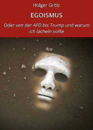 Holger Grölz: EGOISMUS
