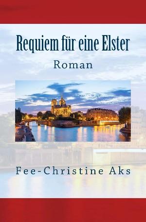 Fee-Christine Aks: Requiem für eine Elster