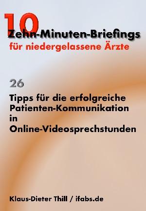 Klaus-Dieter Thill: Tipps für die erfolgreiche Patienten-Kommunikation in Online-Videosprechstunden