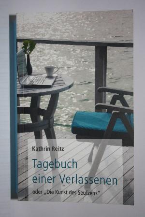 Kathrin Reitz: Tagebuch einer Verlassenen