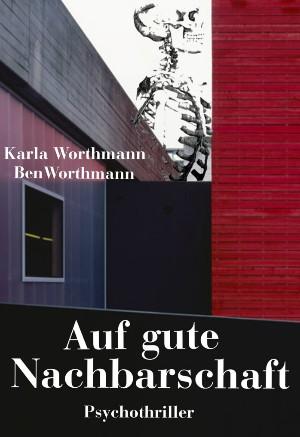 Ben Worthmann: Auf gute Nachbarschaft