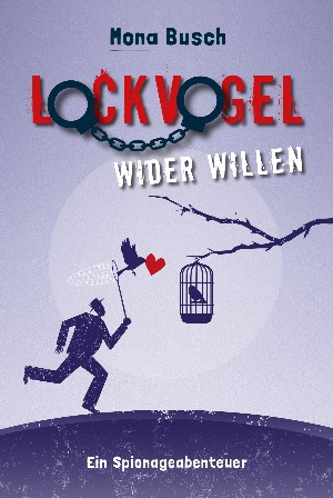Mona Busch: Lockvogel wider Willen