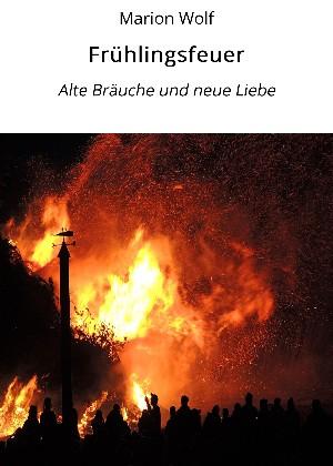 Marion Wolf: Frühlingsfeuer