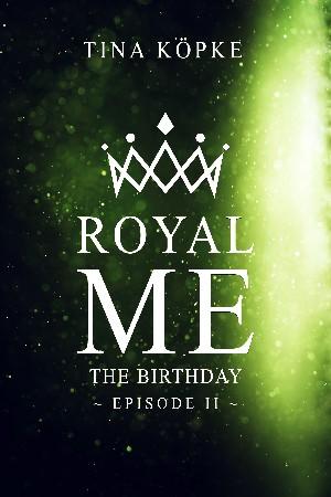 Tina Köpke: Royal Me