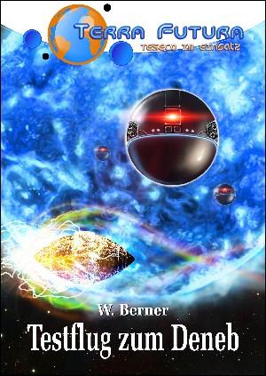 Walter Berner: TERRA FUTURA - TESECO im Einsatz (5): Testflug zum Deneb