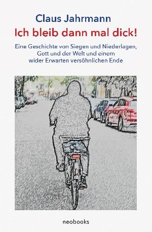 Claus Jahrmann: Ich bleib dann mal dick!