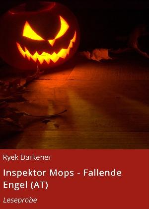 Ryek Darkener: Inspektor Mops - Fallende Engel (AT)
