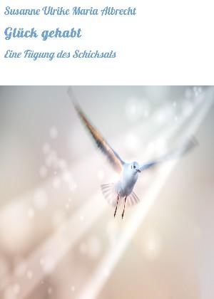 Susanne Ulrike Maria Albrecht: Glück gehabt