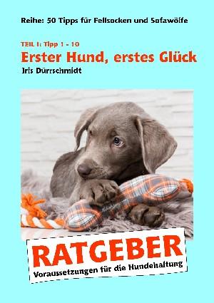 Iris Dürrschmidt: Erster Hund, erstes Glück