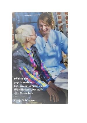 Ronja Schüttken: Effekte der psychosozialen Betreuung in Form von Wohlfühlanrufen auf alte Menschen
