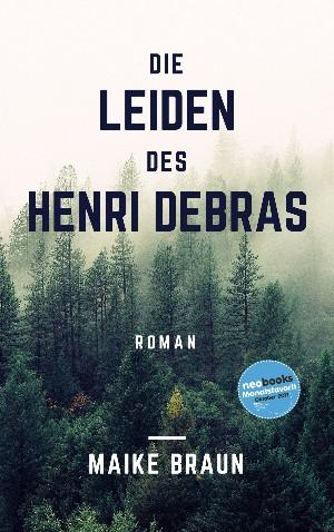Maike Braun: Die Leiden des Henri Debras