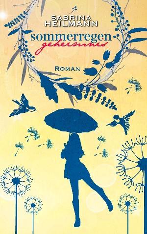 Sabrina Heilmann: Sommerregengeheimnis