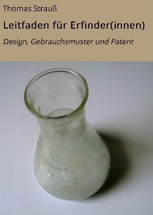 Thomas Strauß: Leitfaden für Erfinder(innen)