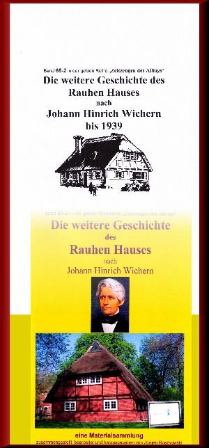 Jürgen Ruszkowski: Die weitere Geschichte des Rauhen Hauses nach Wichern bis Wegeleben