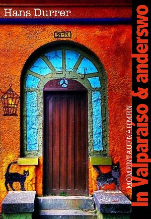 Hans Durrer: In Valparaíso und anderswo