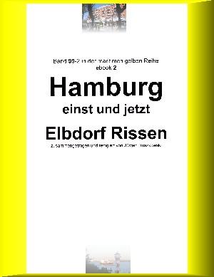 Jürgen Ruszkowski: Hamburg einst und jetzt - Elbdorf Rissen - Teil 2