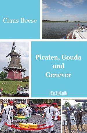 Claus Beese: Piraten, Gouda und Genever