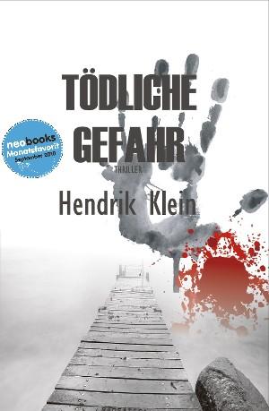 Hendrik Klein: Tödliche Gefahr
