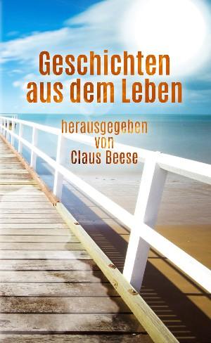 Claus Beese: Geschichten aus dem Leben
