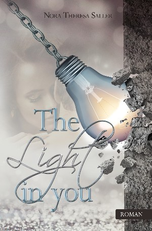 Nora Theresa Saller: The Light in you