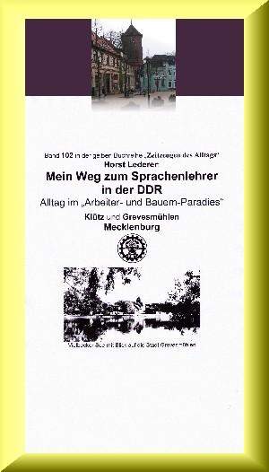 """Horst Lederer: Mein Weg zum Sprachenlehrer  in der DDR - Alltag im """"Arbeiter- und Bauern-Paradies"""""""