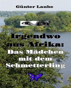 Günter Laube: Irgendwo aus Afrika: Das Mädchen mit dem Schmetterling