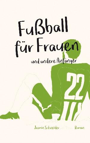 Jasmin Schneider: Fußball für Frauen