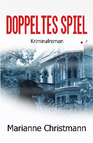 Marianne Christmann: Doppeltes Spiel