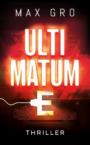 Max Gro: ULTIMATUM E