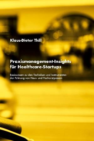 Klaus-Dieter Thill: Praxismanagement-Insights für Healthcare-Startups