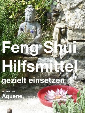Aquene Kasemann: Feng Shui Hilfsmittel gezielt einsetzen