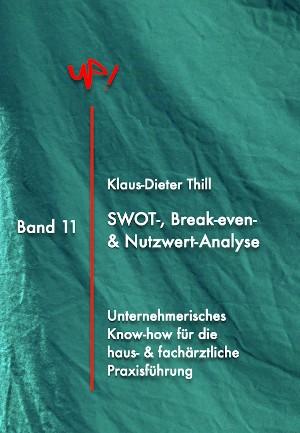 Klaus-Dieter Thill: SWOT-, Break-Even- & Nutzwert-Analyse