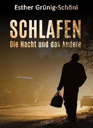 Esther Grünig-Schöni: Schlafen - Die Nacht und das Andere