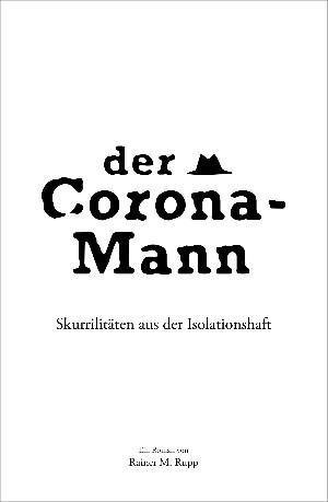 Rainer M. Rupp: Der Corona-Mann